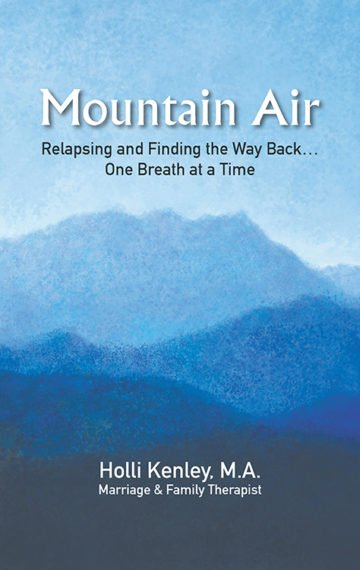 Mountain Air: Relapsing and Finding The Way Back…One Breath at a Time